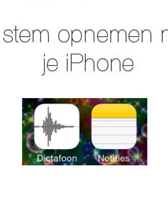 Stem opnemen met je iPhone